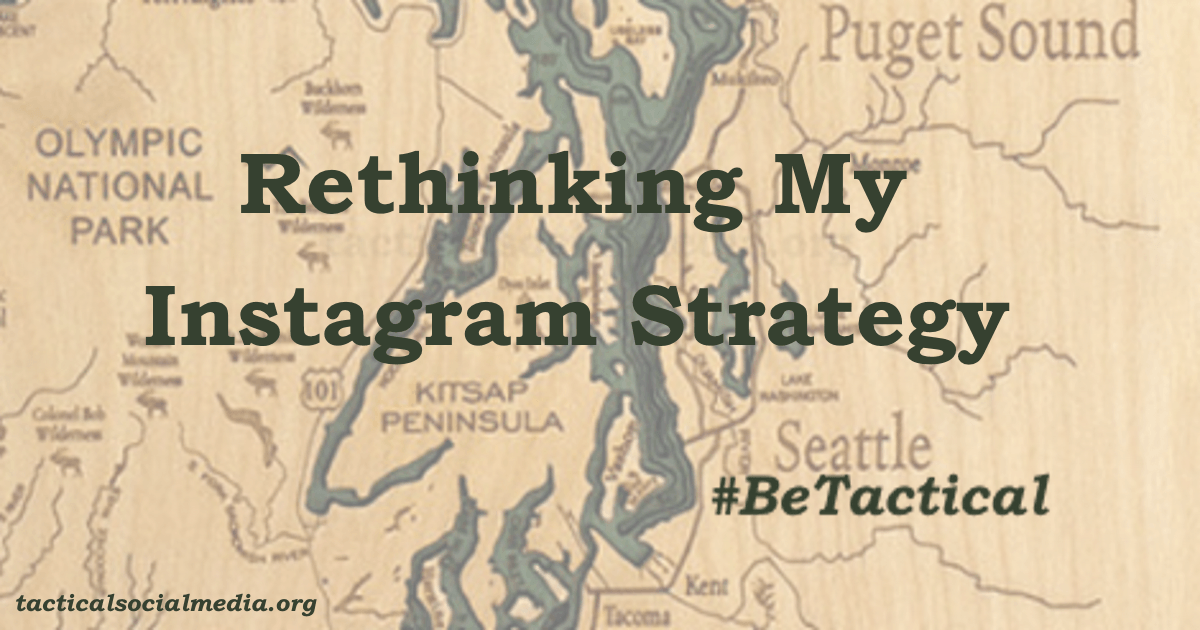 My Instagram strategy: Be social, Be personal, Be myself, Be fun and #BeTactical doing it!