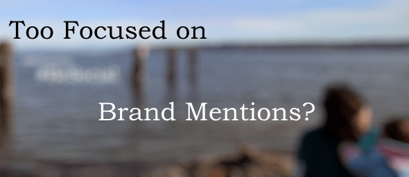 #BeTactical: Are you too focused on brand mentions? via @RNissenbaum, Tactical Social Media