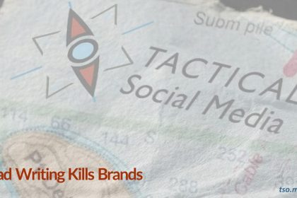 Why bad writing can kill your brand/